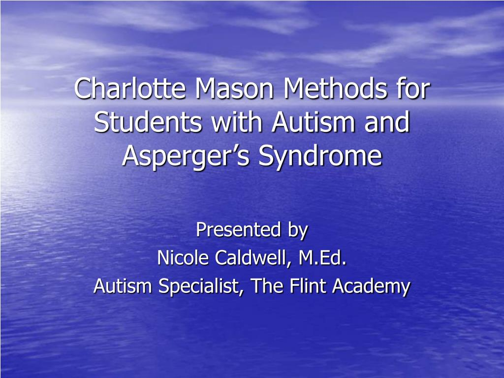 charlotte mason methods for students with autism and asperger s syndrome l.