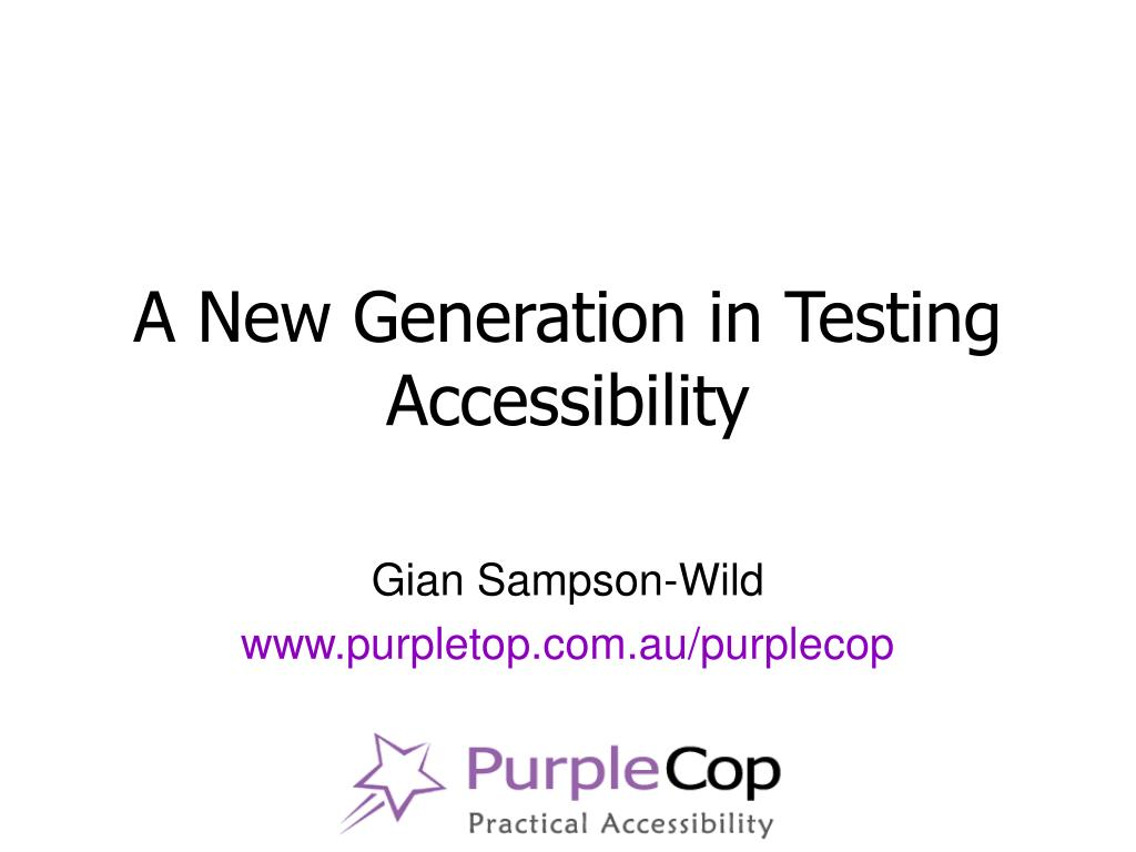 A New Generation in Testing Accessibility