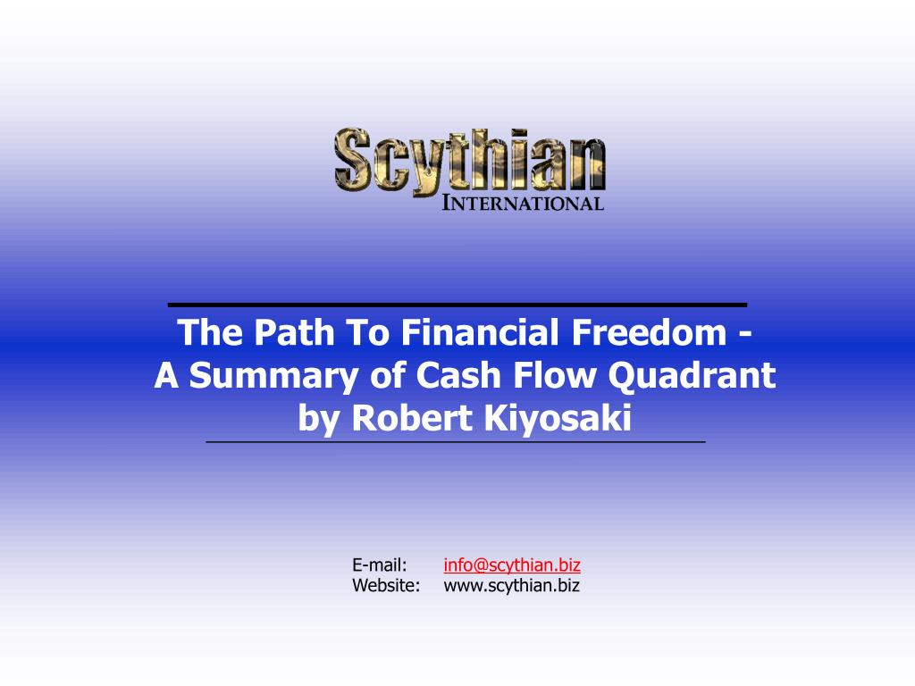 the path to financial freedom a summary of cash flow quadrant by robert kiyosaki l.