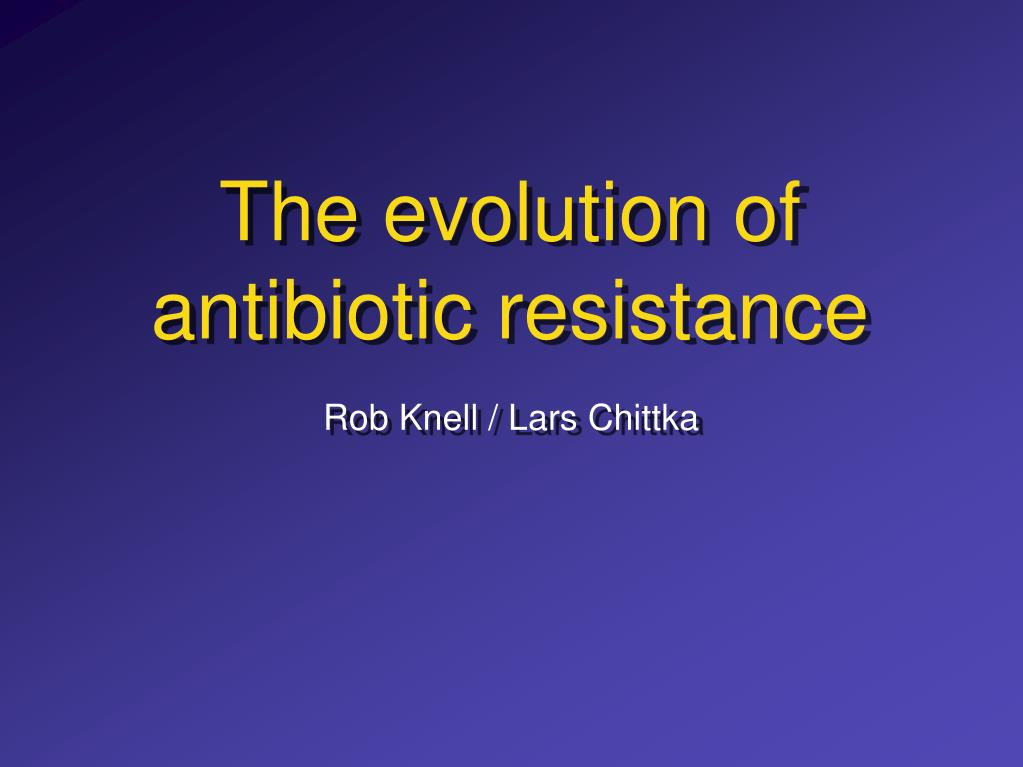 the evolution of antibiotic resistance l.