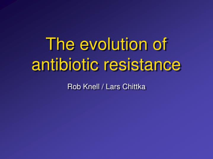 the evolution of antibiotic resistance n.
