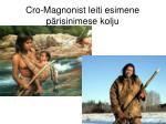 cro magnonist leiti esimene p risinimese kolju