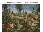 heidelberglased 400 000 a tagasi saksamaal