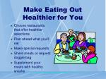 make eating out healthier for you