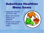 substitute healthier menu items