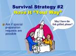 survival strategy 2 have it your way