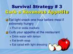 survival strategy 3 curb a ravenous appetite
