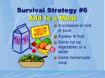 survival strategy 6 add to a meal