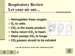 respiratory review let your air out