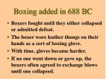 boxing added in 688 bc