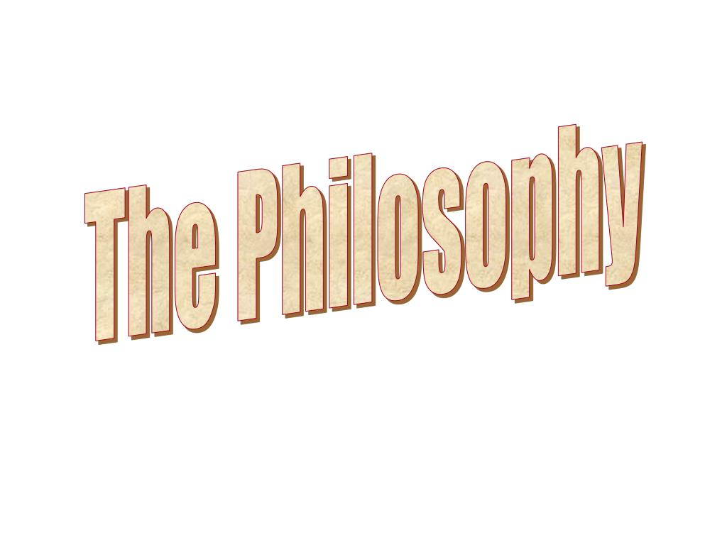 The Philosophy