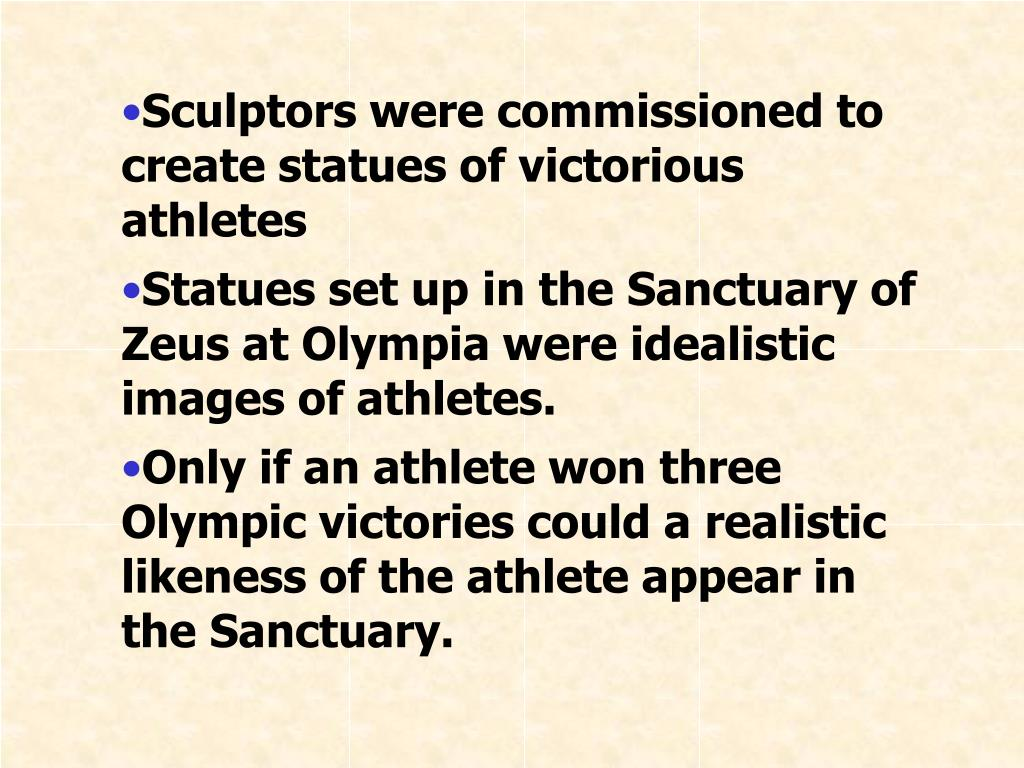 Sculptors were commissioned to create statues of victorious athletes