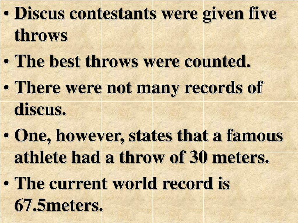 Discus contestants were given five throws