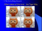 other robots of this kind the tiger kitty
