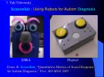 scassellati using robots for autism diagnosis