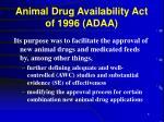 animal drug availability act of 1996 adaa6