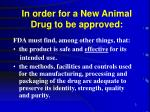 in order for a new animal drug to be approved