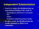 independent substantiation