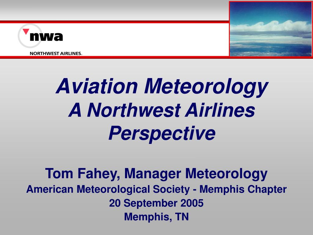 aviation meteorology a northwest airlines perspective l.
