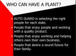 who can have a plant