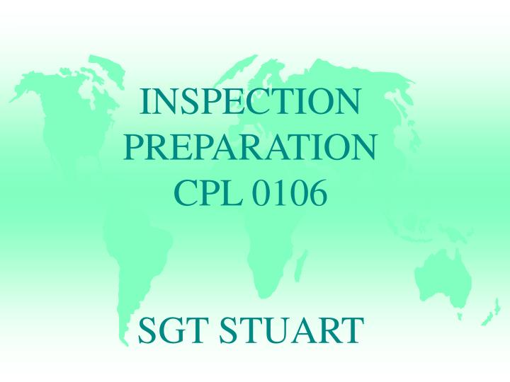 inspection preparation cpl 0106 sgt stuart n.