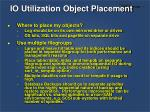io utilization object placement