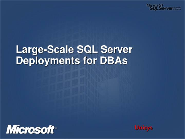 large scale sql server deployments for dbas n.