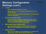 memory configuration settings cont