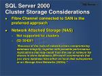 sql server 2000 cluster storage considerations