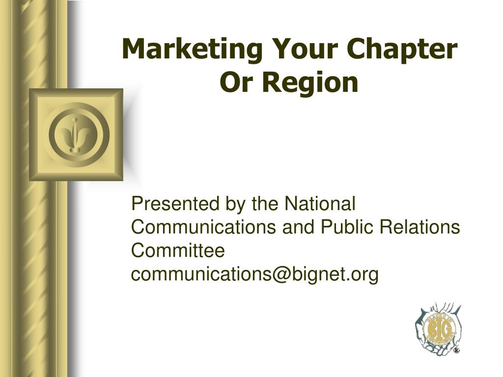 marketing your chapter or region l.