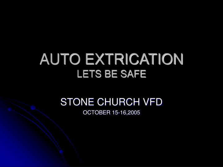 auto extrication lets be safe n.