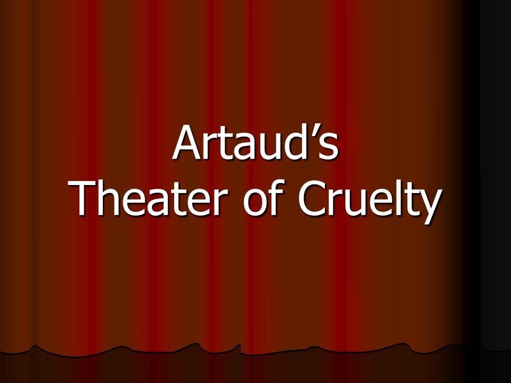 artaud s theater of cruelty l.