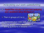 analysing our own questioning