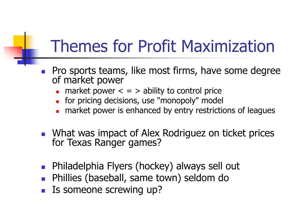 themes for profit maximization l.