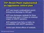 75 th street plant implemented an aggressive control plan