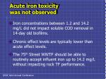 acute iron toxicity was not observed