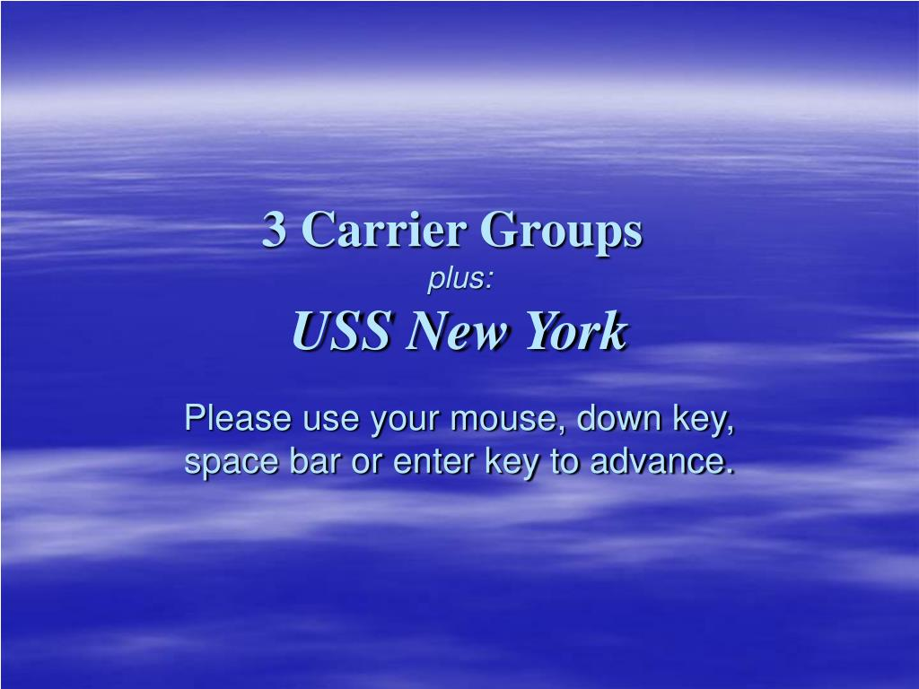 3 carrier groups plus uss new york l.