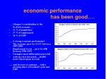 economic performance has been good