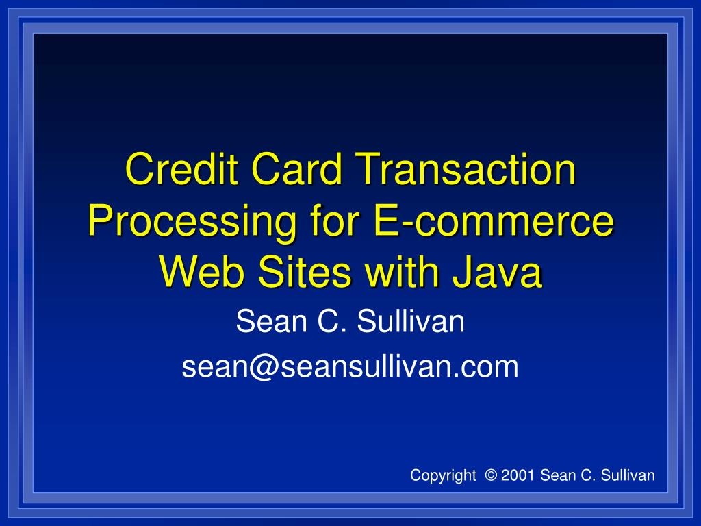 credit card transaction processing for e commerce web sites with java l.
