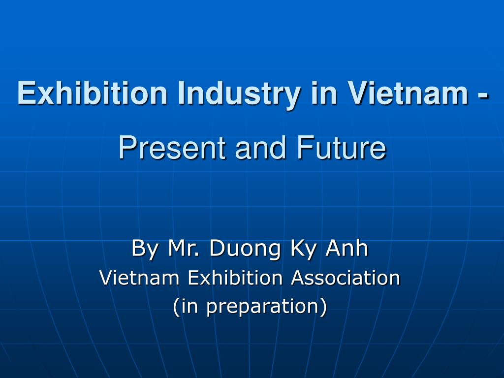exhibition industry in vietnam present and future l.