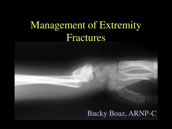 management of extremity fractures n.