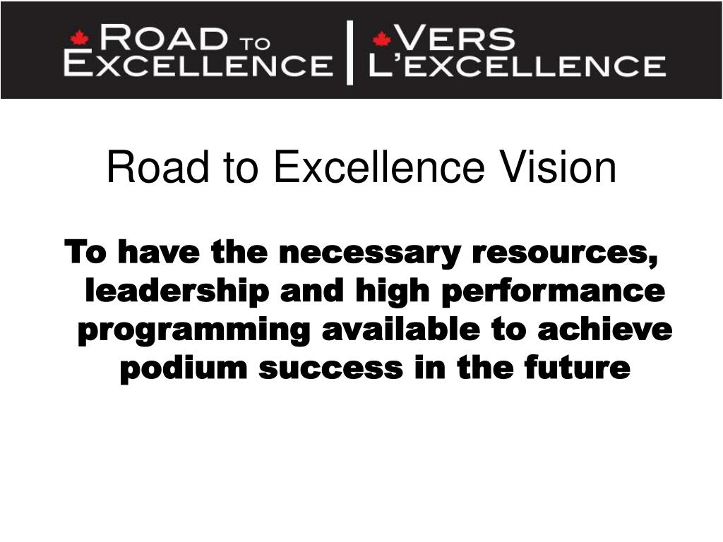 Road to Excellence Vision