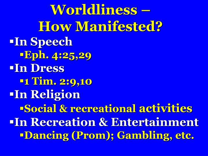 Worldliness –