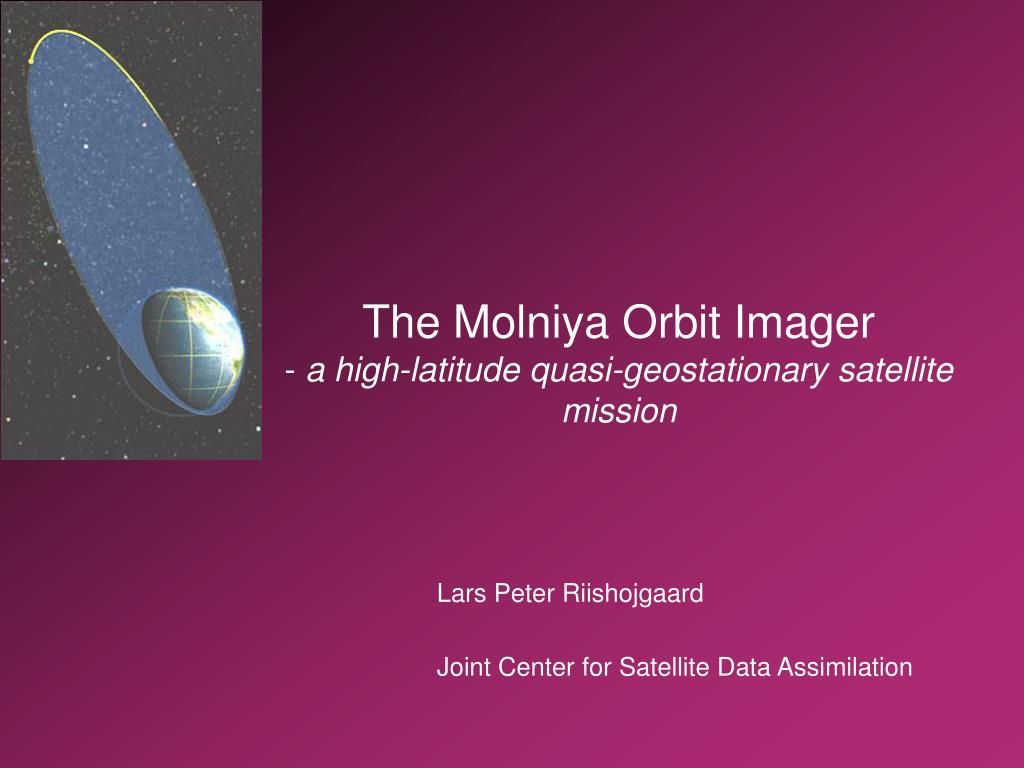 the molniya orbit imager a high latitude quasi geostationary satellite mission l.