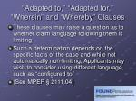 adapted to adapted for wherein and whereby clauses