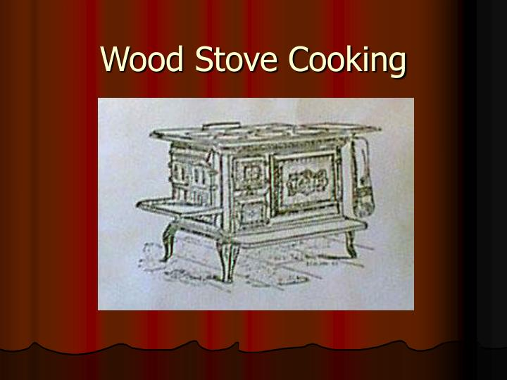 wood stove cooking n.
