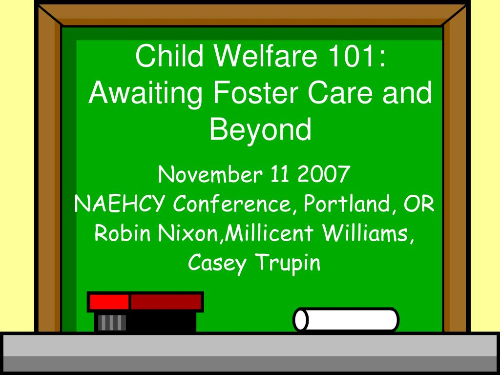 child welfare 101 awaiting foster care and beyond l.
