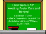 child welfare 101 awaiting foster care and beyond
