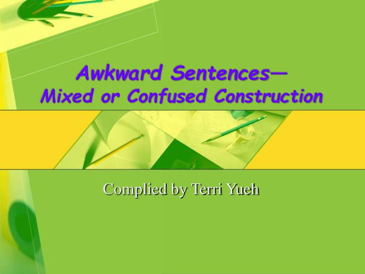 awkward sentences mixed or confused construction n.