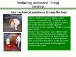 reducing awkward lifting bending